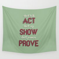 motivational Wall Tapestries featuring Motivational, inspiring Quote  - ACT - SHOW - PROVE by Stefanoreves