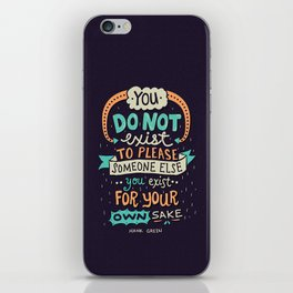 You exist for your own sake iPhone Skin