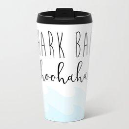 Shark Bait Travel Mug