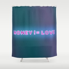 Money [Does Not Equal] Love Shower Curtain