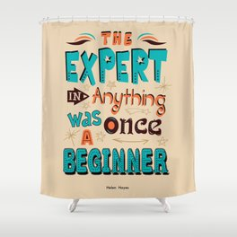 Lab No.4 - The Expert In Anything Was Once A Beginner Inspirational Quotes poster Shower Curtain