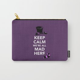 Keep Calm, We're All Mad Here Carry-All Pouch