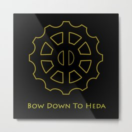 Bow Down To Heda Metal Print