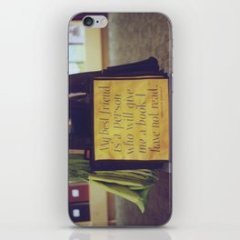 My best friend is a person who will give me a book I have not read iPhone Skin