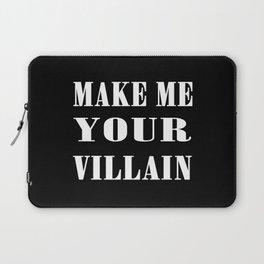 Make Me Your Villain Laptop Sleeve