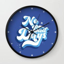 No Bad Days - blue typography Wall Clock