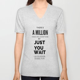 There's a Million things I still haven't done but just you wait Unisex V-Neck