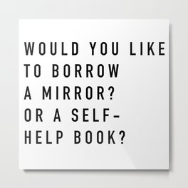 Borrow a Mirror Metal Print