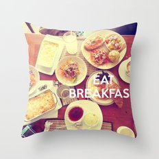 Eat Breakfast Throw Pillow