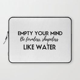 Be formless shapeless like water Laptop Sleeve