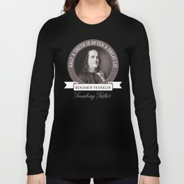Benjamin Franklin the Whole Truth Long Sleeve T-shirt