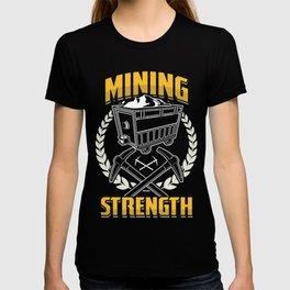 Coal Mining Mineral Miners Rocks Mining Strength Gift T-shirt