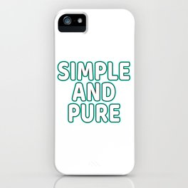 Fan of Simple? Fan of Pure? You can have both on through this awesome and terrific tee! Grab it now! iPhone Case