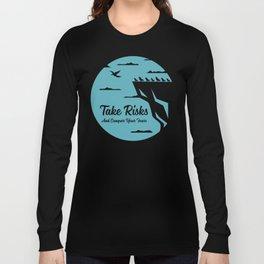 Take Risks Long Sleeve T-shirt