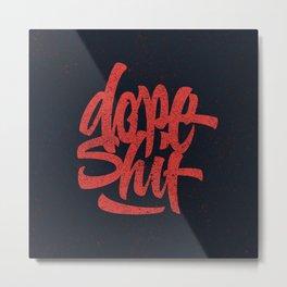 Dope Shit Metal Print