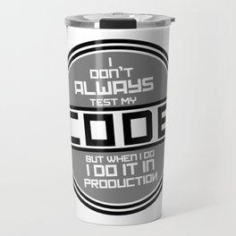 Programming geek humor - I don't always Travel Mug