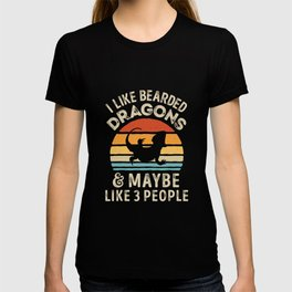 I Like Bearded Dragons and Maybe 3 People Funny Lizard Gifts T-Shirt T-shirt