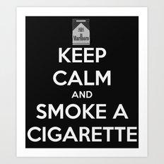 keep calm and smoke a cigarette  Art Print