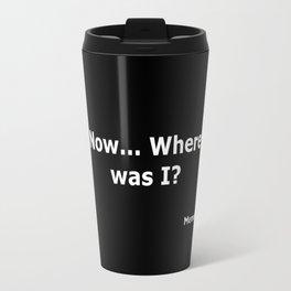 Memento quote Travel Mug