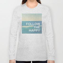 Follow the Happy Long Sleeve T-shirt