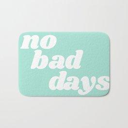 no bad days IX Bath Mat