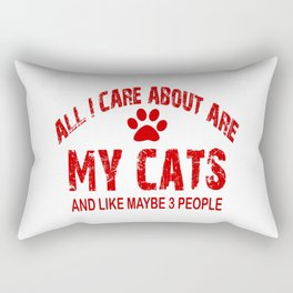 All I care about ARE my CATS !! Rectangular Pillow