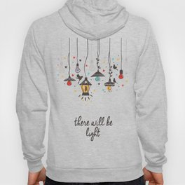 There Will Be Light Hoody