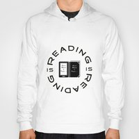 reading Hoodies featuring Reading is Reading by Marina Bonomi