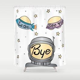 Later, See Ya, Bye Shower Curtain