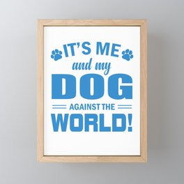 It's Me And My Dog Against The World wb Framed Mini Art Print