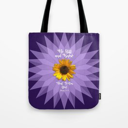 Be Still and Know... Tote Bag