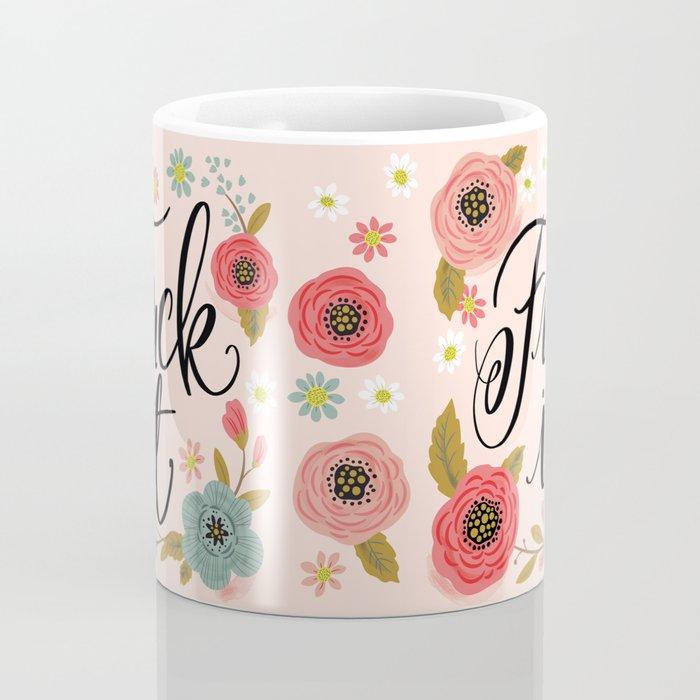 Pretty Swe*ry: Fuck It Coffee Mug