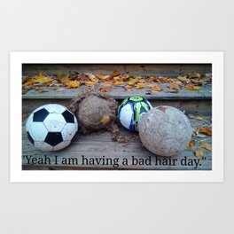 You Made My Day Art Print