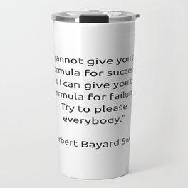 I cannot give you the formula for success Travel Mug