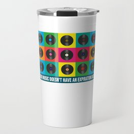 Good Music Doesn't Have Expiration Date Music Lovers Songs Musicians Gift Travel Mug