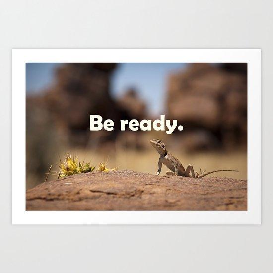 Be ready Art Print