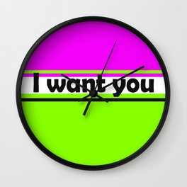 I want you 2 Wall Clock