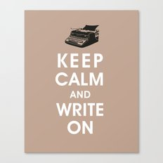 Keep Calm and Write On Canvas Print