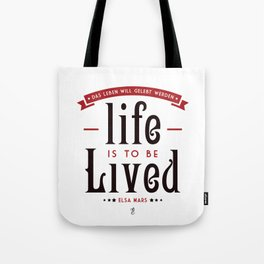 Life is to be LIVED Tote Bag