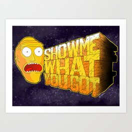 Show Me What You Got Art Print
