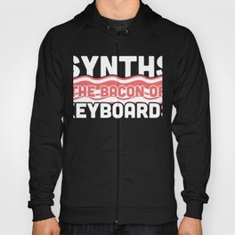 Synths - The Bacon Of Keyboards Hoody