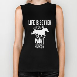 Life Is Better With A Paint Horse Biker Tank