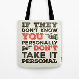 If They Don't Know You Personally Tote Bag