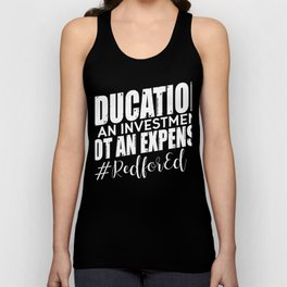 Education Is An Investment #RedforEd T-Shirt Unisex Tank Top