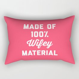 100% Wifey Material Funny Quote Rectangular Pillow