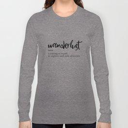Wanderlust Definition - Minimalist Black Type Long Sleeve T-shirt