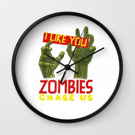 I Like You But If Zombies Chase Us Im Tripping You Wall Clock