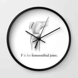 F is for femorotibial joint Wall Clock