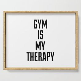 Gym is my therapy Serving Tray