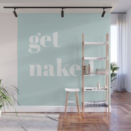 get naked VII Wall Mural